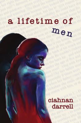 A Lifetime of Men, by Ciahnan Darrell