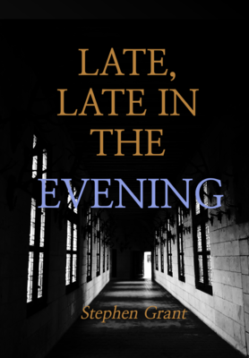 Late, Late in the Evening, by Stephen Grant