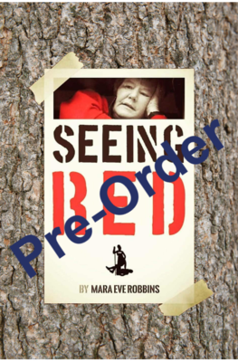 Seeing Red, by Mara Eve Robbins