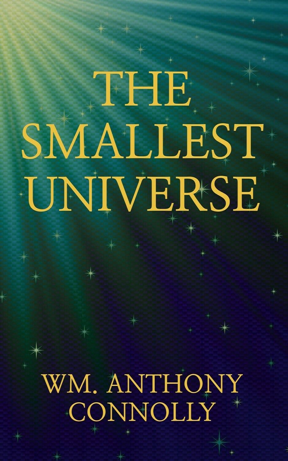 The Smallest Universe, by Wm. Anthony Connolly