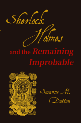 Sherlock Holmes and the Remaining Improbable, by Susanne Dutton
