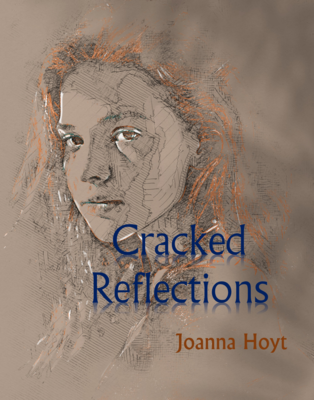 Cracked Reflections by Joanna Hoyt