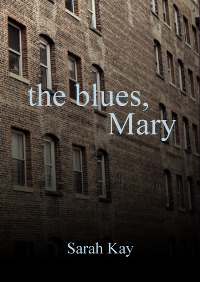 The Blues, Mary, by Sarah Kay