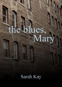 The Blues, Mary, by Sarah Kay