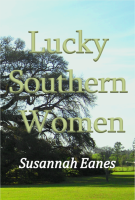 Lucky Southern Women, by Susannah Eanes