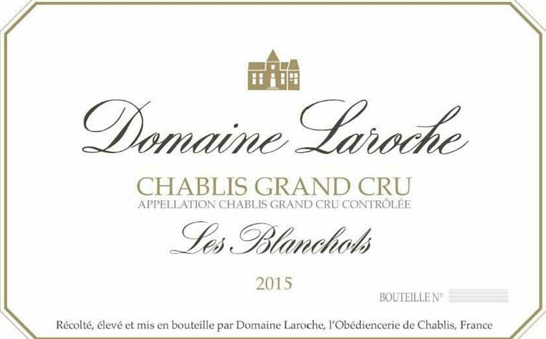 Laroche Chablis les Blanchots 2015