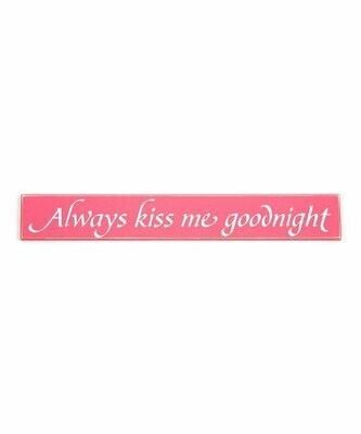 Twelve Timbers Always Kiss Goodnight wood sign - Pink