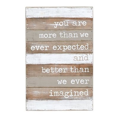 You are more than we expected.. Mud Pie Sign