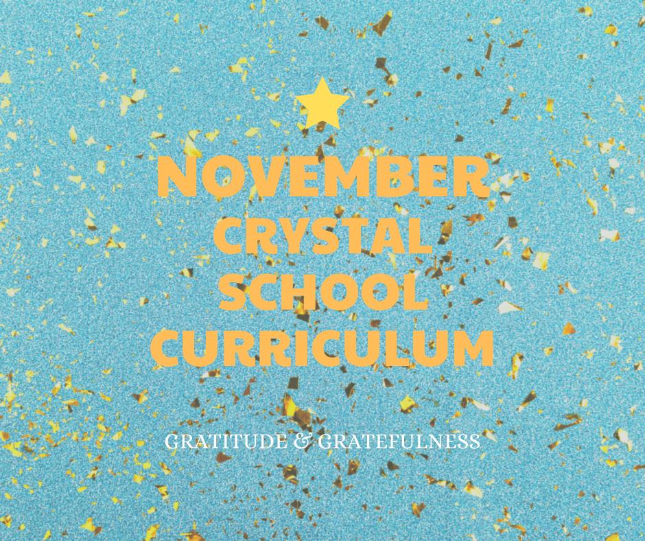 November Crystal School Curriculum