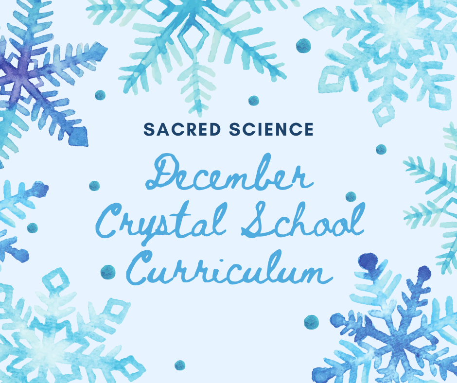 December Crystal School Curriculum