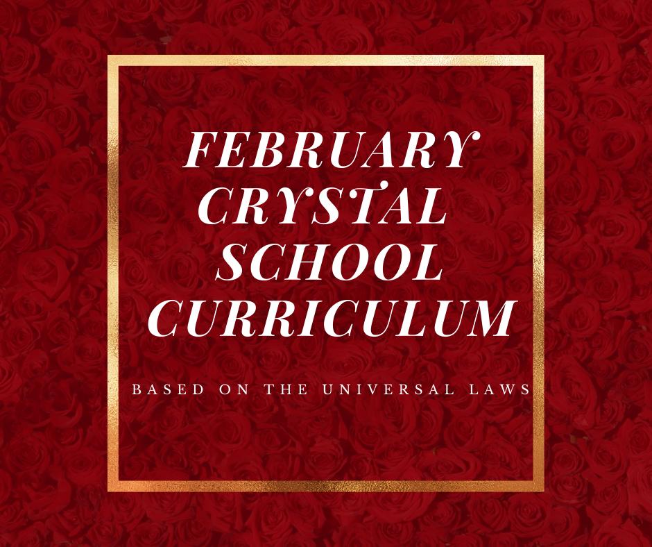 February Crystal School Curriculum