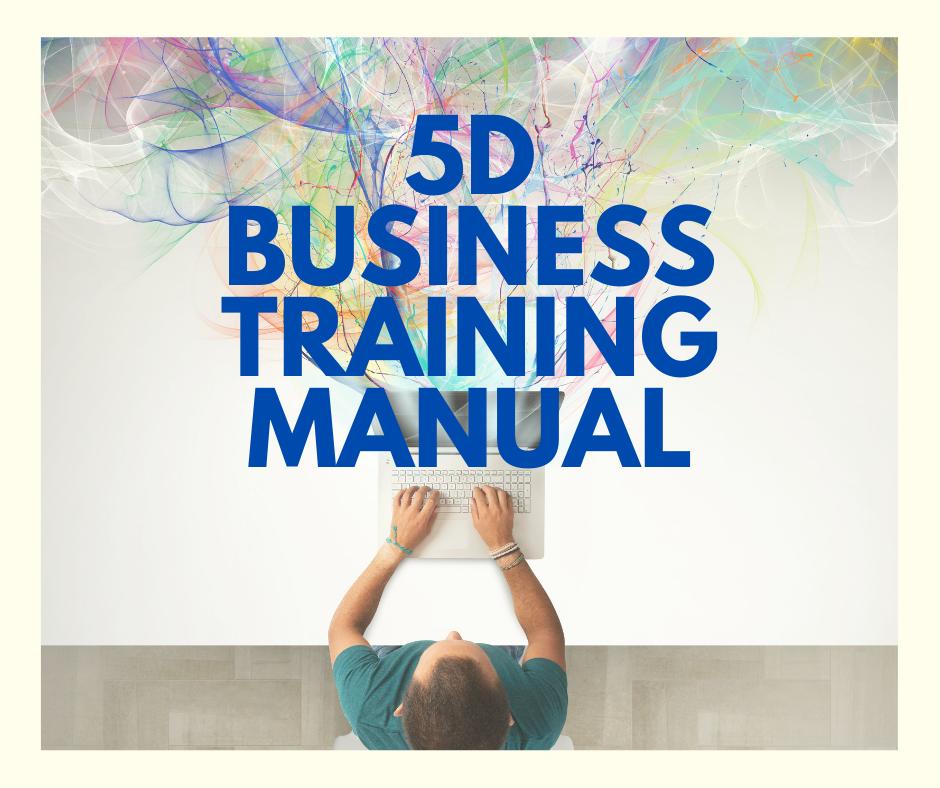 5D BUSINESS TRAINING MANUAL