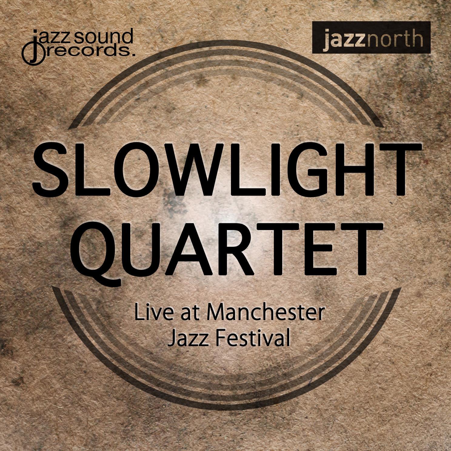 Slowlight Quartet - Live at Manchester Jazz Festival