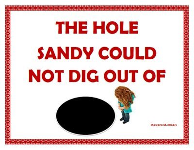The Hole Sandy Could Not Dig Out Of