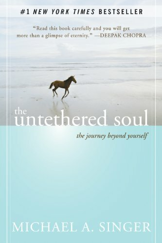 The Untethered Soul: The Journey Beyond Yourself THE1