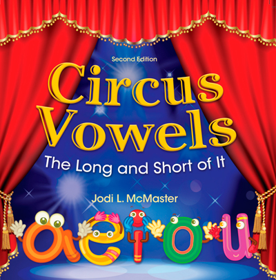 Circus Vowels: The Long and Short of It  - PDF version - Downloadable    ***Temporary Price Drop from $9.99***