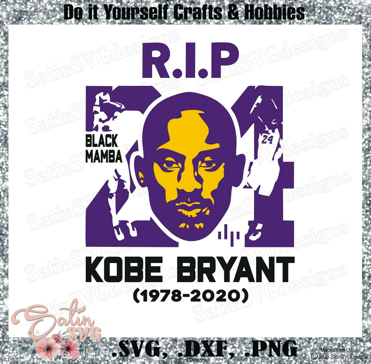 Kobe Bryant, #24 R.I.P NEW Custom Designs. SVG Files, Cricut, Silhouette Studio, Digital Cut Files, Infusible Ink