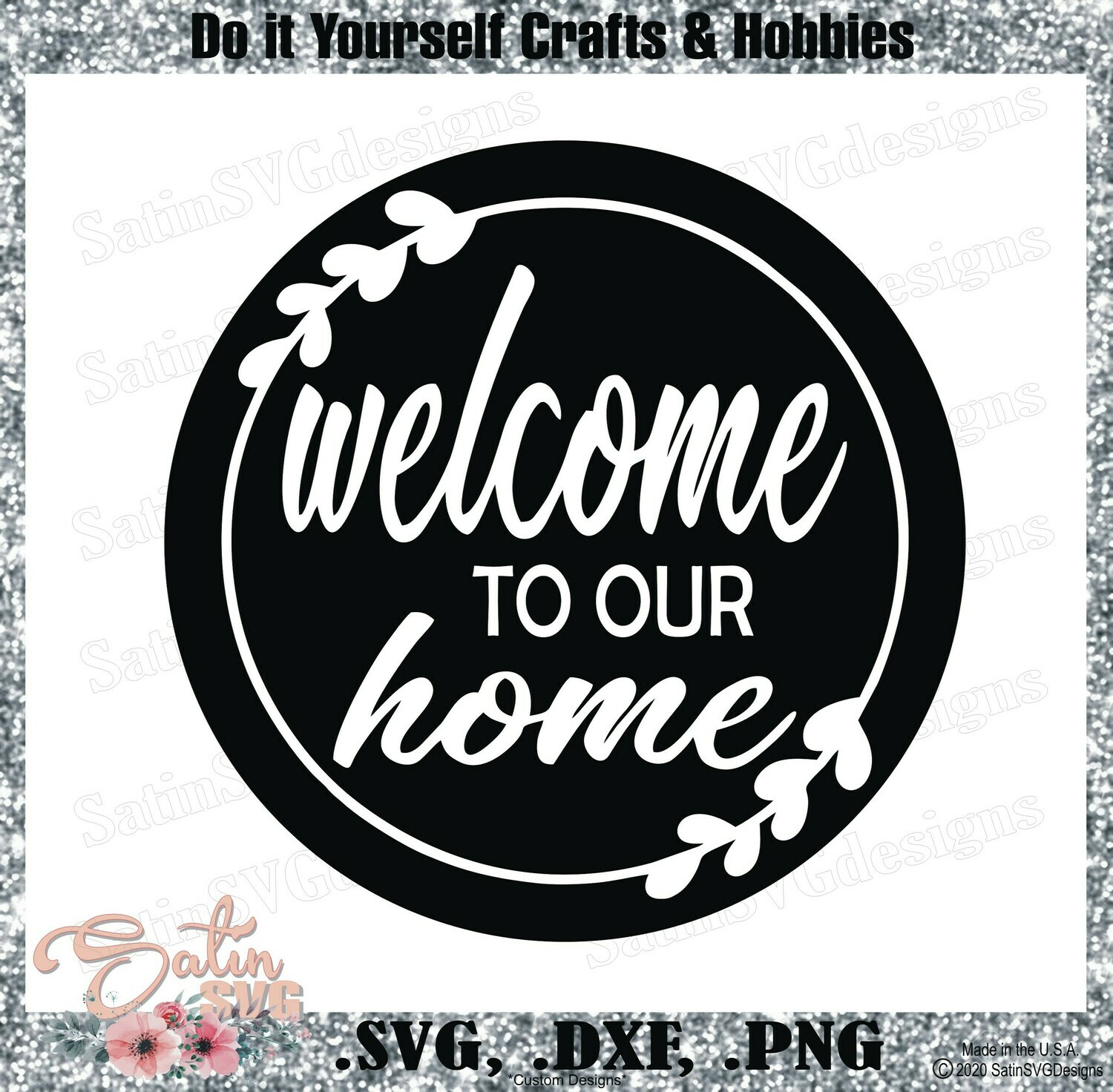 Welcome To Our Home Design SVG Files, Cricut, Silhouette Studio, Digital Cut Files Valentines