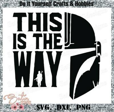 Mandalorian, This Is The WAY, Star Wars Design SVG Files, Cricut, Silhouette Studio, Digital Cut Files Valentines