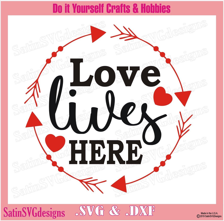 Love Lives Here Design Svg Files Cricut Silhouette Studio Cameo Custom Digital Cut Files