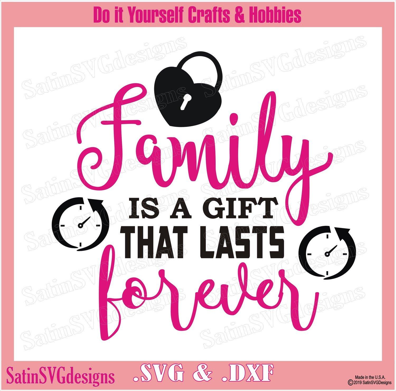 FAMILY Gift That Last Forever Design SVG Files, Cricut, Silhouette Studio Cameo, Custom Digital Cut Files