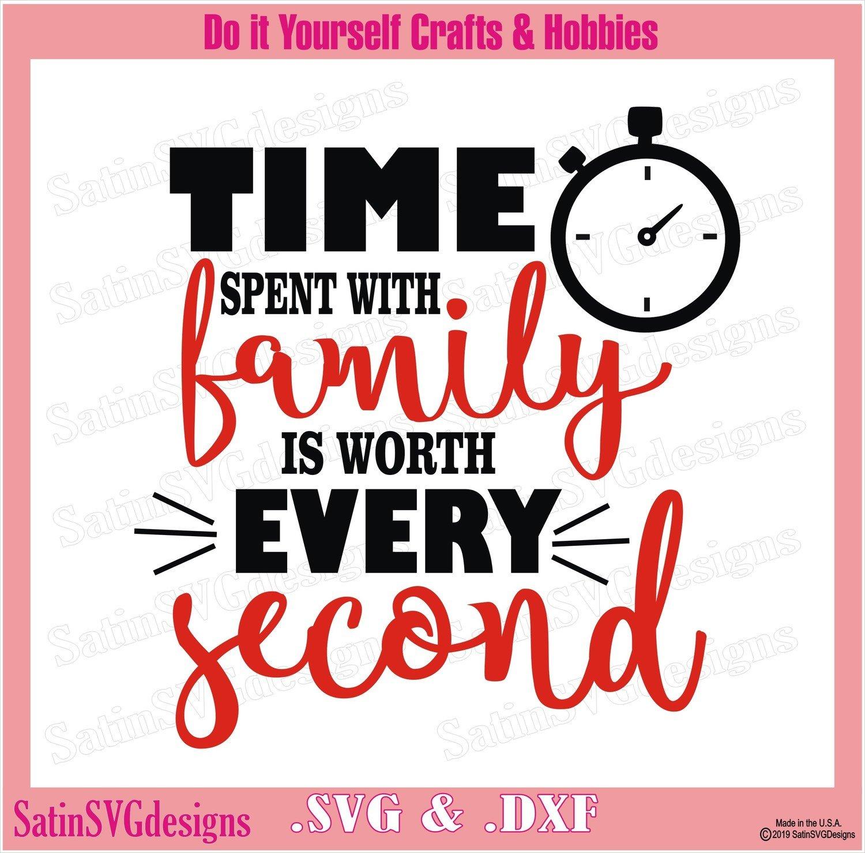 Time Spent with Family Design SVG Files, Cricut, Silhouette Studio Cameo, Custom Digital Cut Files