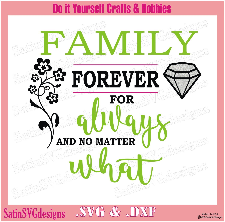 FAMILY Forever For Always Design SVG Files, Cricut, Silhouette Studio Cameo, Custom Digital Cut Files