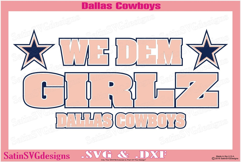 Dallas Cowboys We Dem Girlz Design SVG Files, Cricut, Silhouette Studio, Digital Cut Files