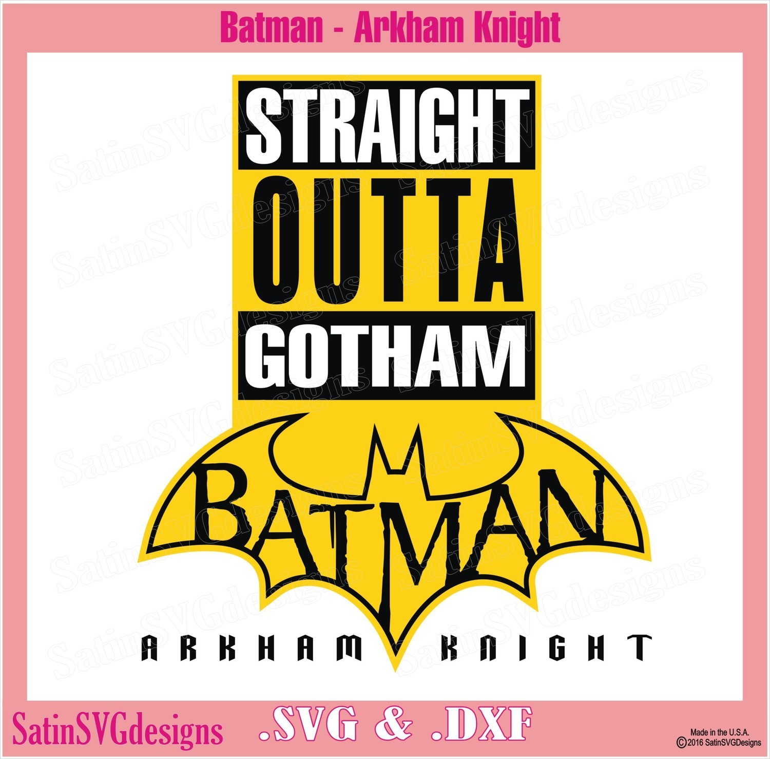 Batman Straight Outta Gotham Design SVG Files, Cricut, Silhouette Studio, Digital Cut Files
