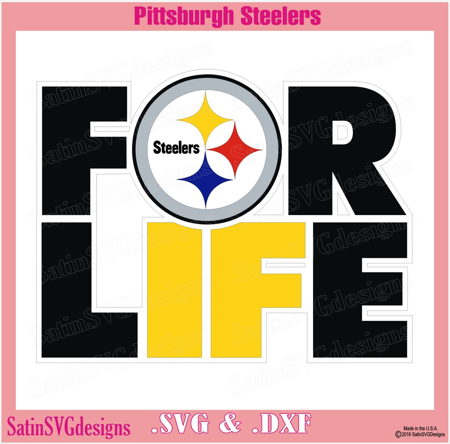 Pittsburgh Steelers For Life Design SVG Files, Cricut, Silhouette Studio, Digital Cut Files