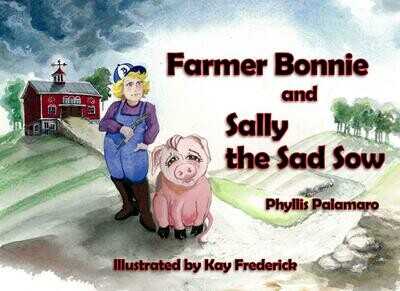 Farmer Bonnie and Sally the Sad Sow Signed by the Author