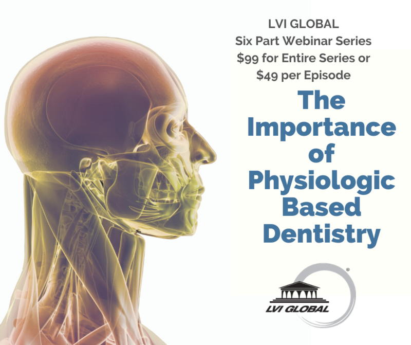 The Importance of Physiologic Dentistry 6 part series