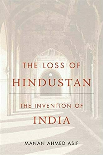 The Loss of Hindustan : The Invention of India