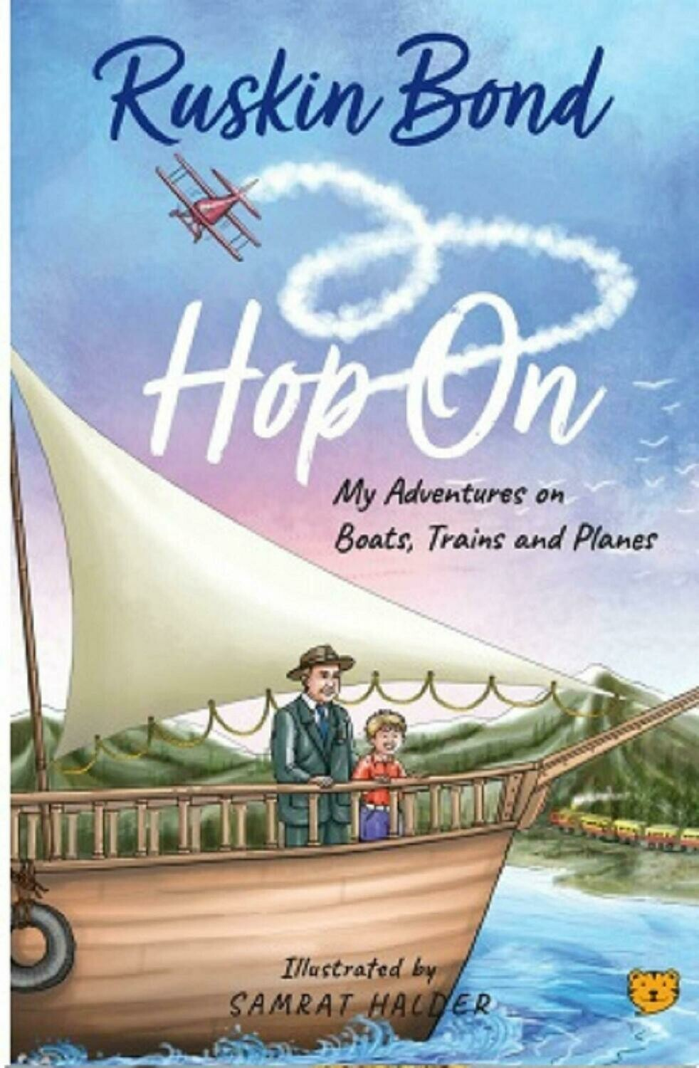 Hop On: My Adventures on Boats, Trains and Planes
