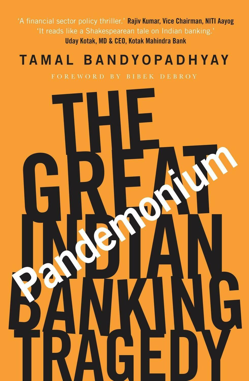 Pandemonium: The Great Indian Banking Tragedy
