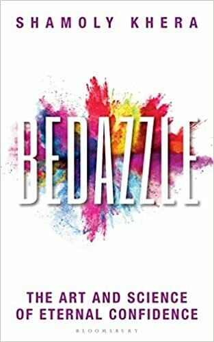 Bedazzle: The Art and Science of Eternal Confidence