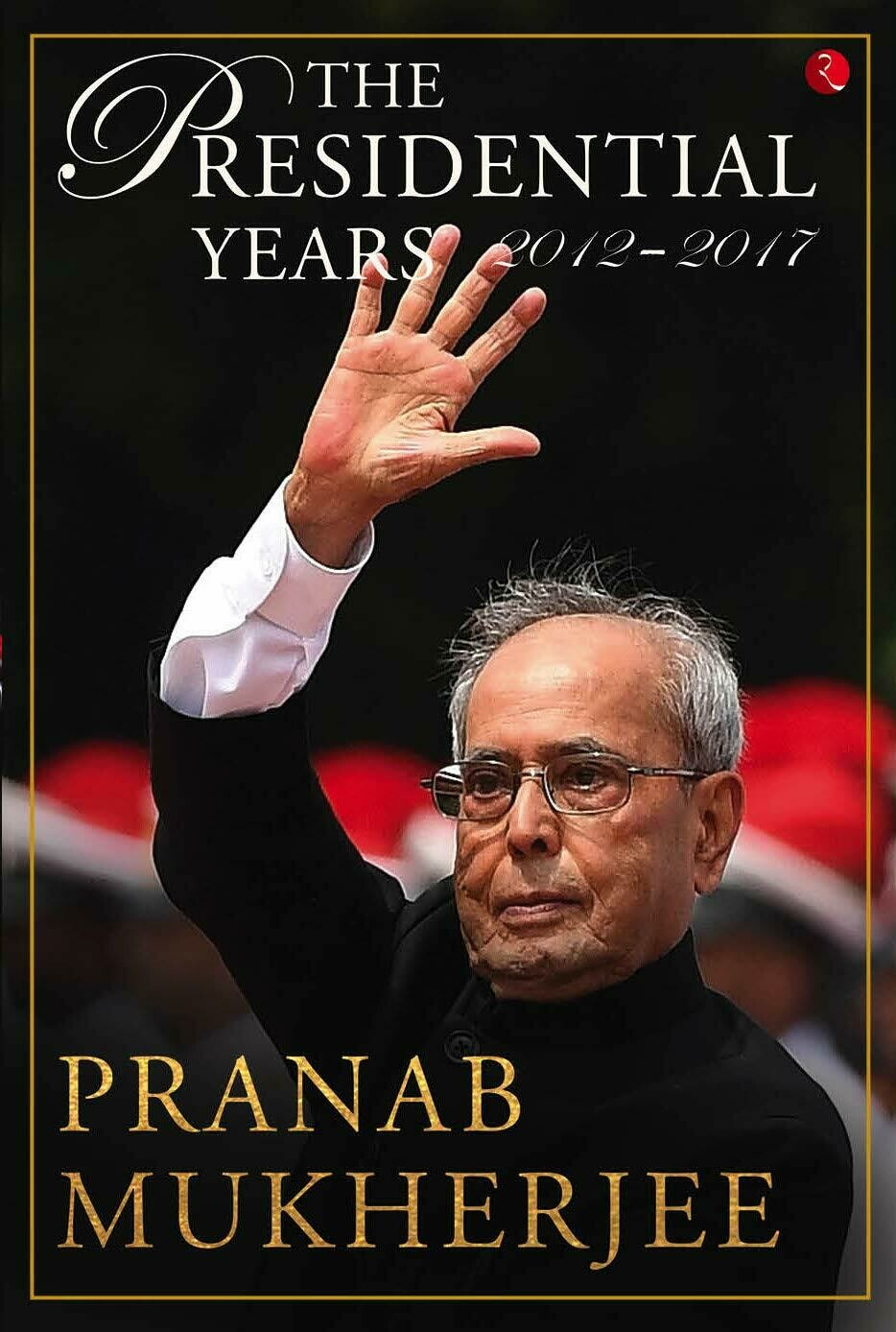 THE PRESIDENTIAL YEARS: 2012–2017