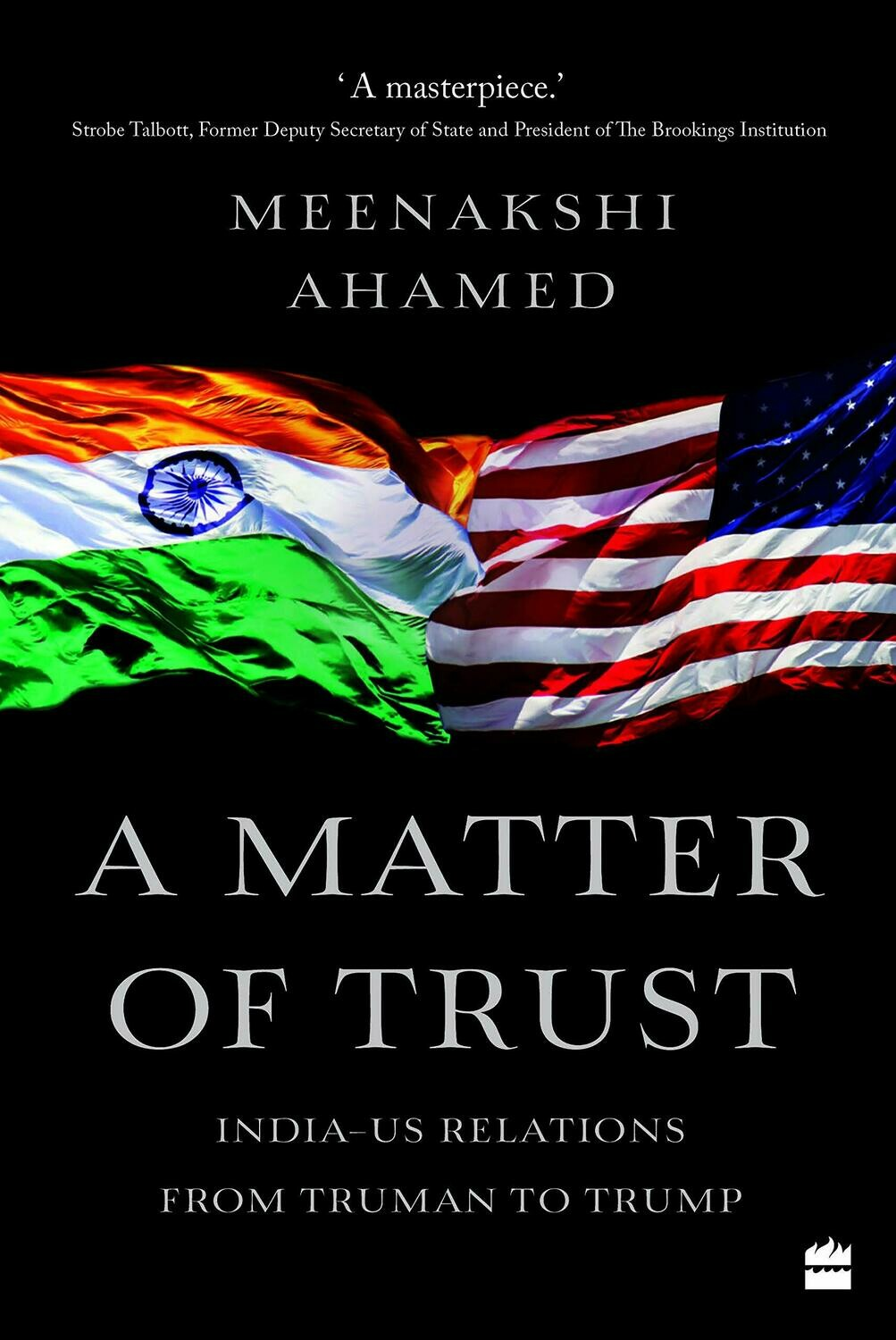 A Matter Of Trust: India-US Relations from Truman to Trump