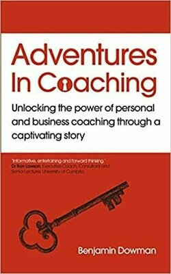 Adventures in Coaching: Unlocking the power of personal and business coaching through a captivating story