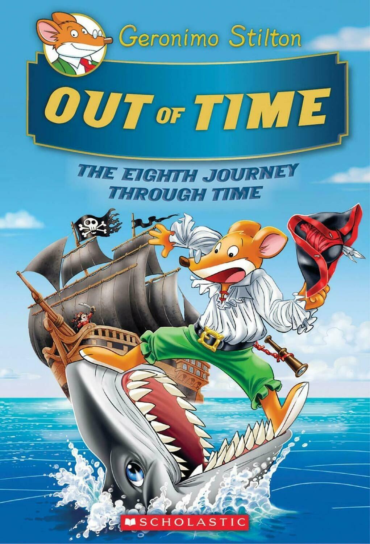 Geronimo Stilton Journey Through Time #8: Out of Time