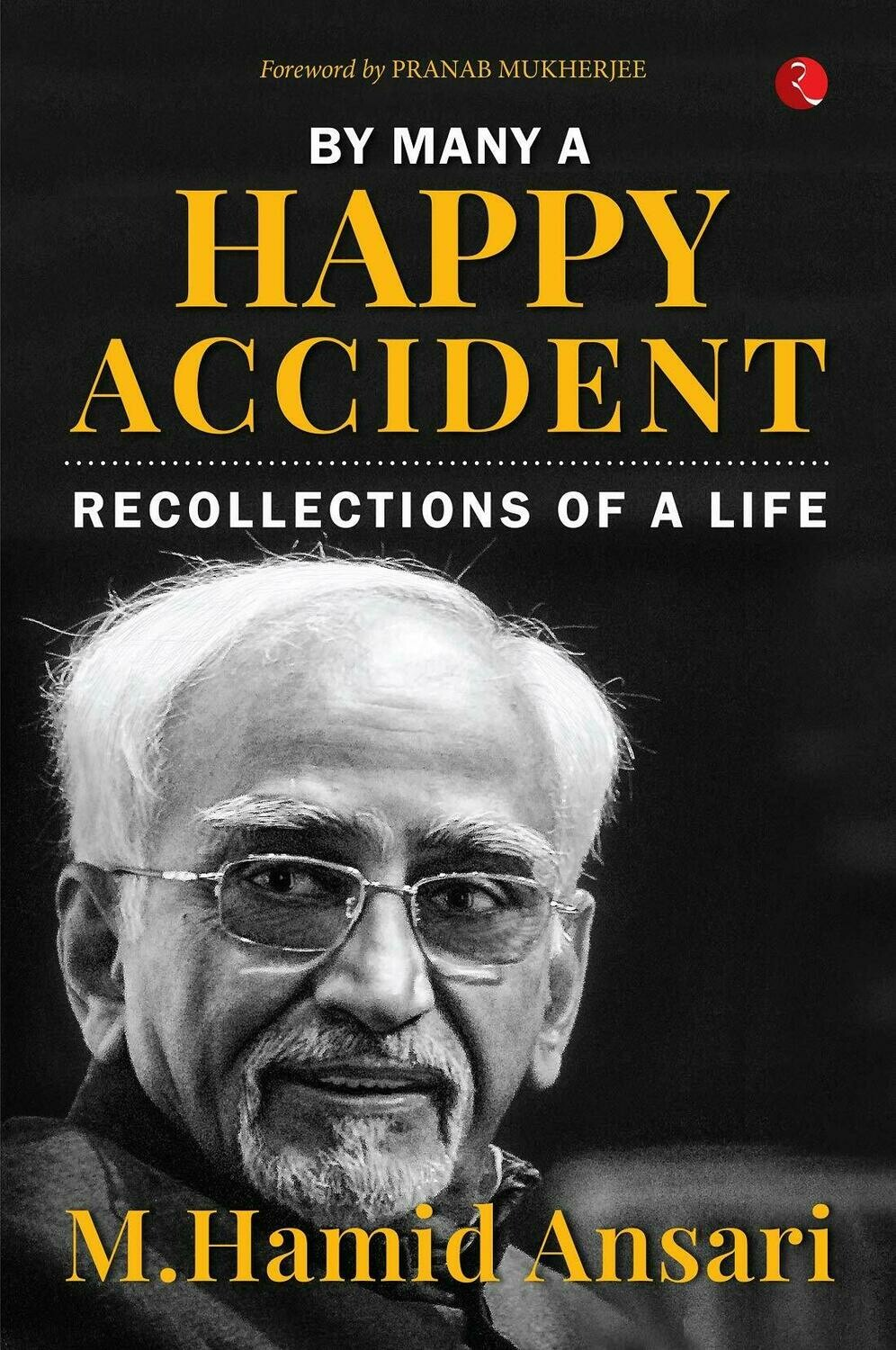 BY MANY A HAPPY ACCIDENT: Recollections of a Life