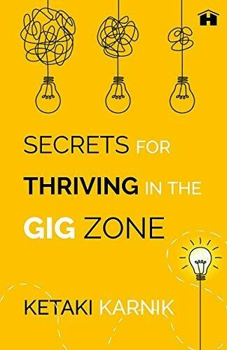 Secrets for Thriving in the Gig Zone