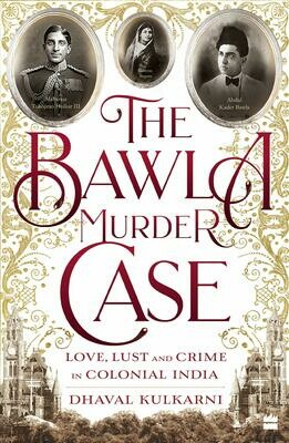 The Bawla Murder Case: Love, Lust and Crime in Colonial India
