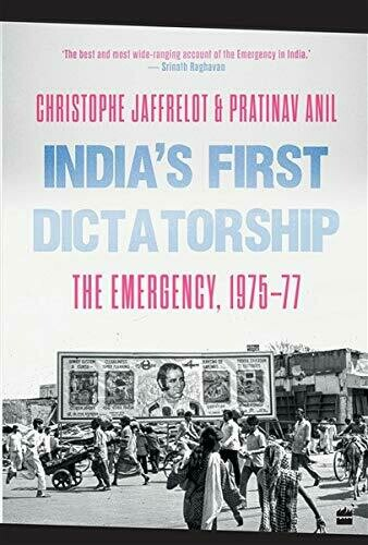 India's First Dictatorship: The Emergency, 1975-1977