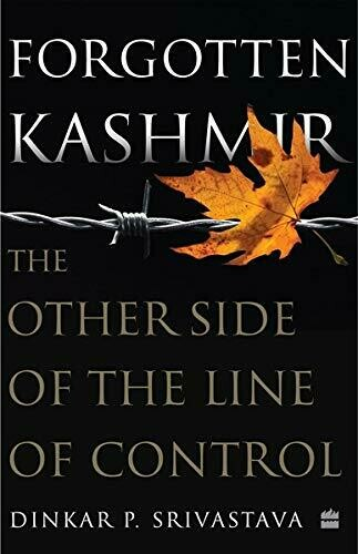 Forgotten Kashmir: The Other Side of the Line of Control