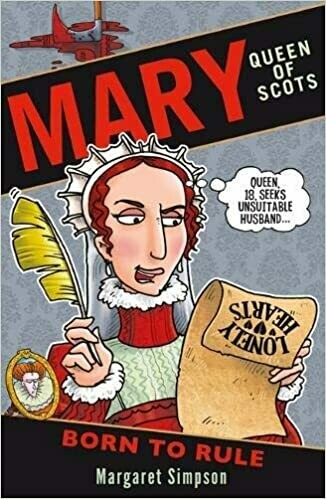 Mary Queen of Scots: Born to Rule