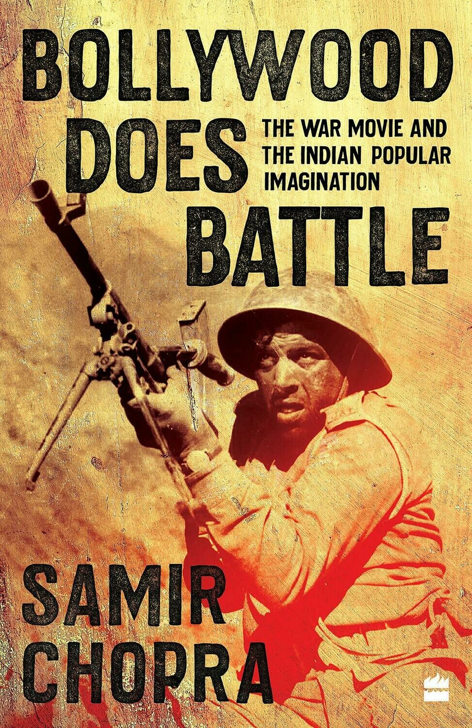 Bollywood Does Battle: The War Movie and the Indian Popular Imagination