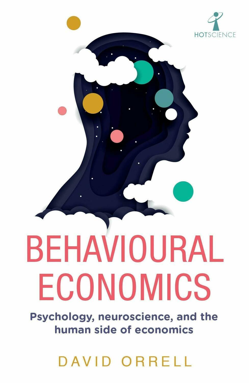 Behavioural Economics: Psychology, neuroscience, and the human side of economics