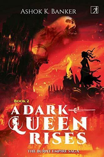 A Dark Queen Rises: The Burnt Empire Saga