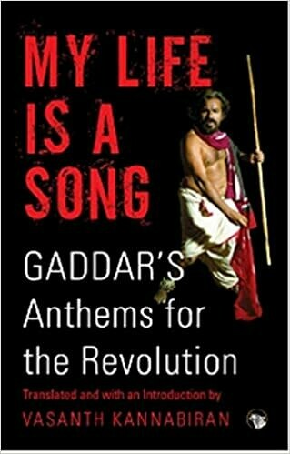 MY LIFE IS A SONG, GADDAR'S ANTHEMS FOR THE REVOLUTION